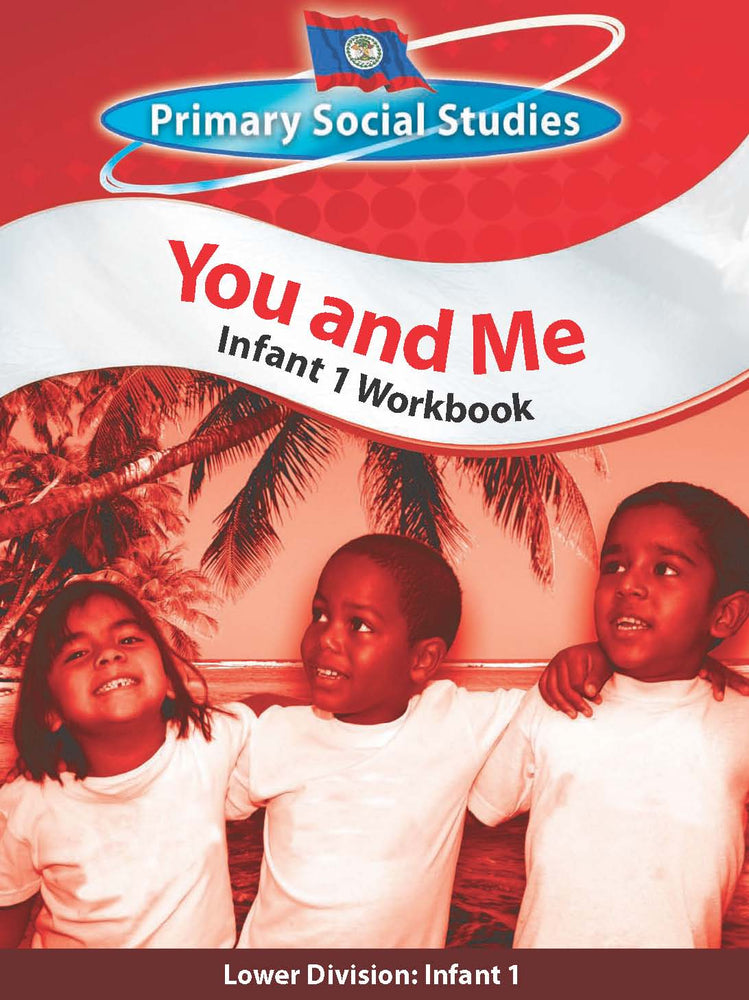 Belize Primary Social Studies Infant 1 Workbook: You and Me