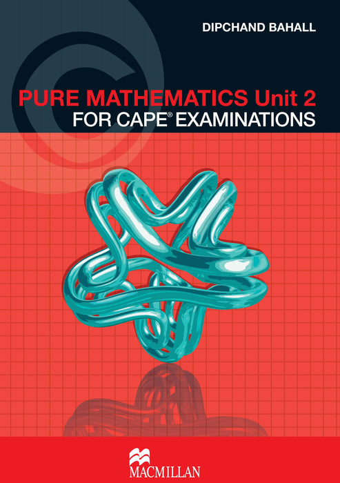 Pure Mathematics Unit 2 for CAPE® Examinations Student's Book
