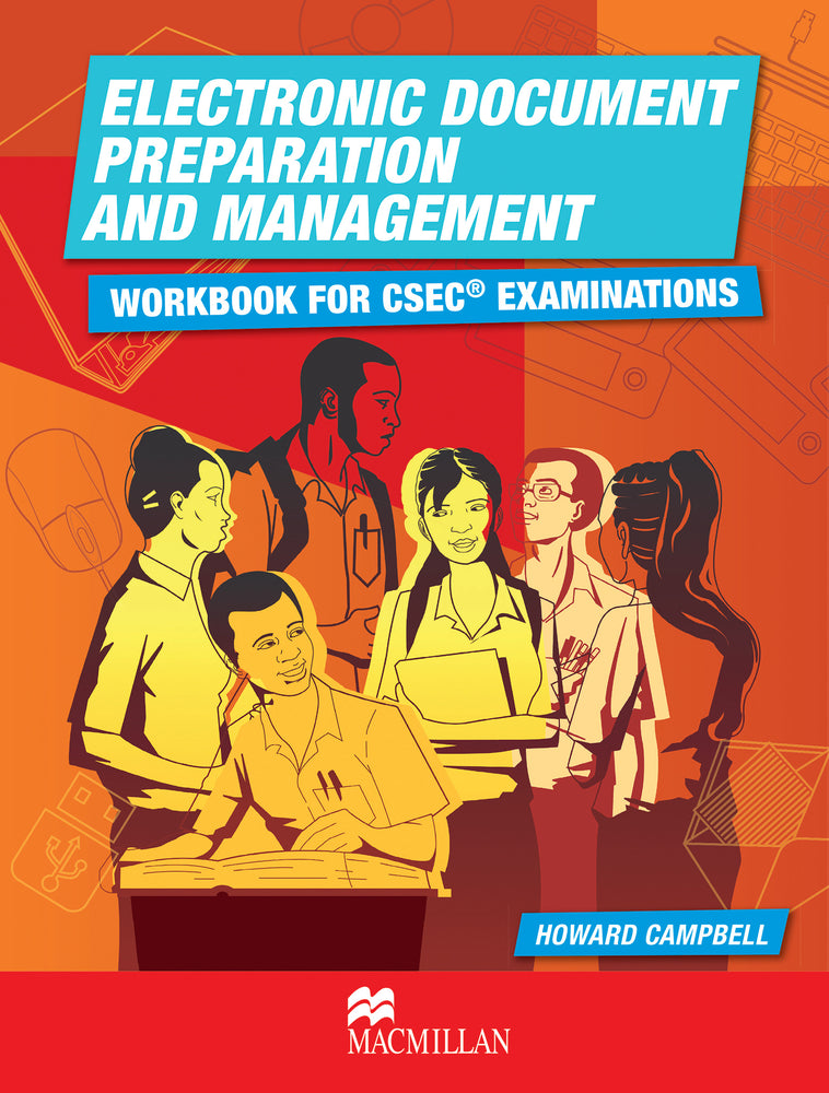 Electronic Document Preparation & Management: Workbook for CSEC® Examinations