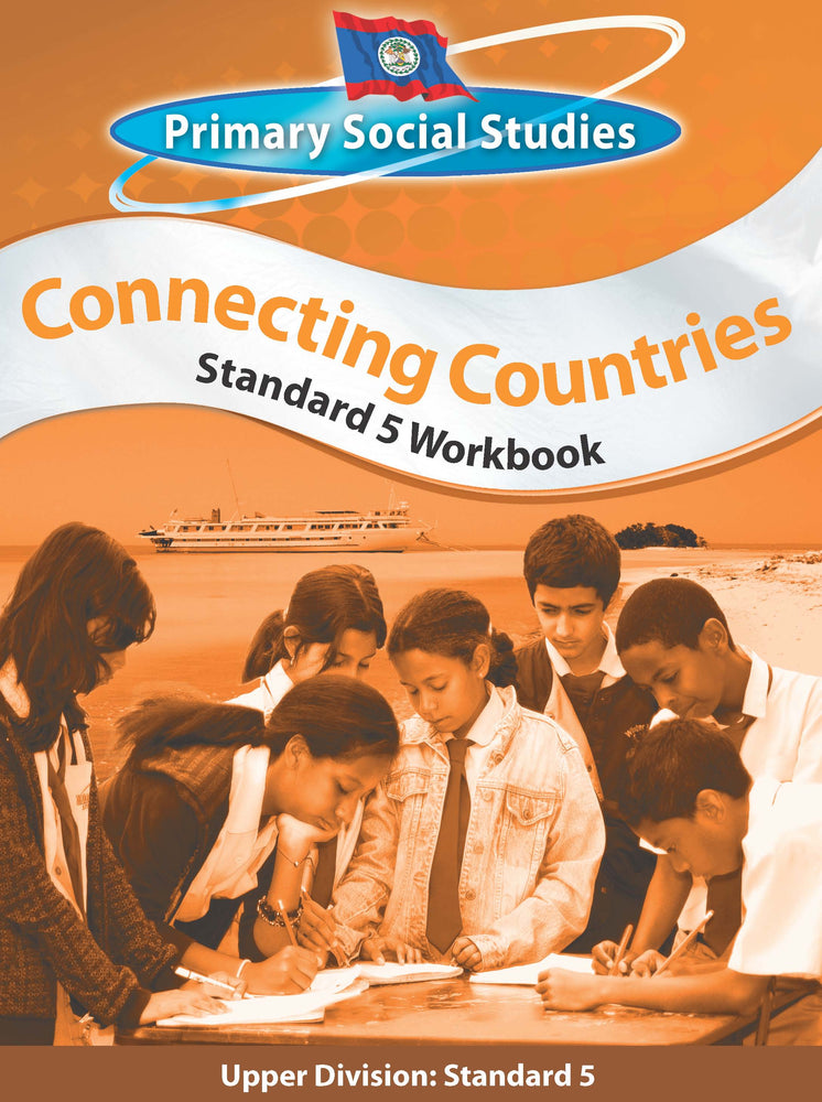 Belize Primary Social Studies Standard 5 Workbook: Connecting Countries