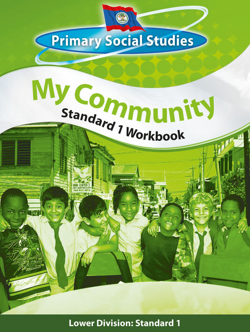 Belize Primary Social Studies Standard 1 Workbook: My Community