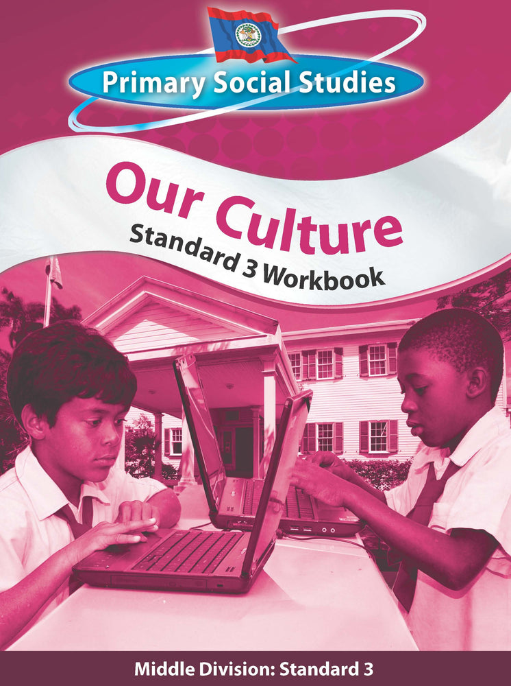 Belize Primary Social Studies Standard 3 Workbook: Our Culture