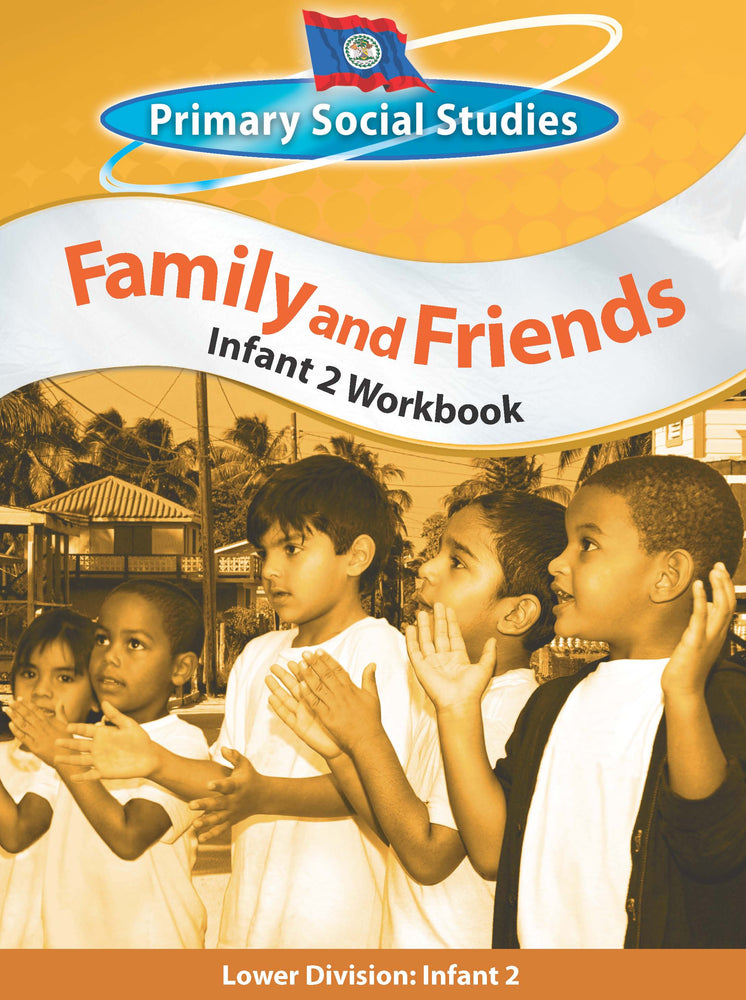 Belize Primary Social Studies Infant 2 Workbook: Family and Friends