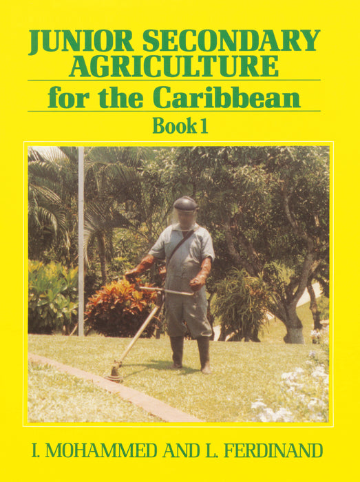 Junior Secondary Agriculture for the Caribbean:  Book 1