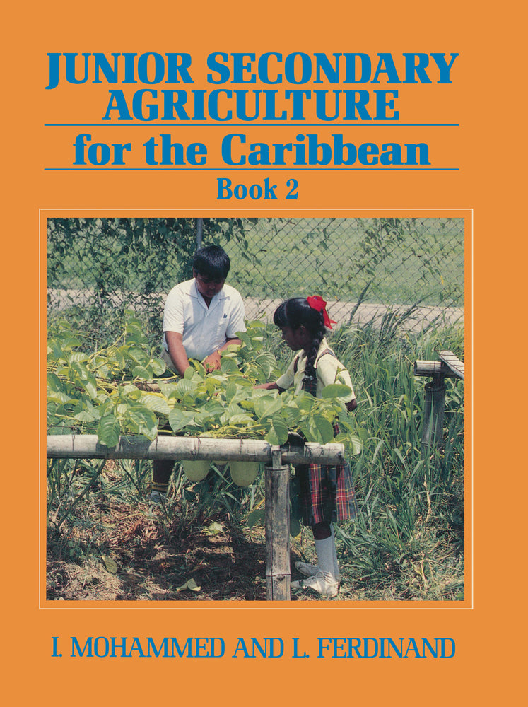 Junior Secondary Agriculture for the Caribbean:  Book 2