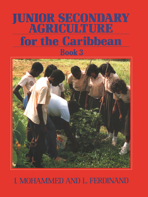 Junior Secondary Agriculture for the Caribbean:  Book 3
