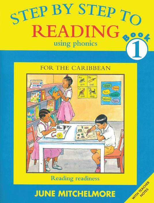 Step by Step to Reading using Phonics for the Caribbean: Book 1: Reading readiness