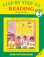 Step by Step to Reading using Phonics for the Caribbean: Book 2: Consonant and short vowel sounds