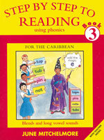 Step by Step to Reading using Phonics for the Caribbean: Book 3: Blends and long vowel sounds