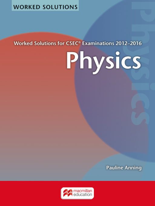 Physics Worked Solutions for CSEC® Examinations 2012-2016