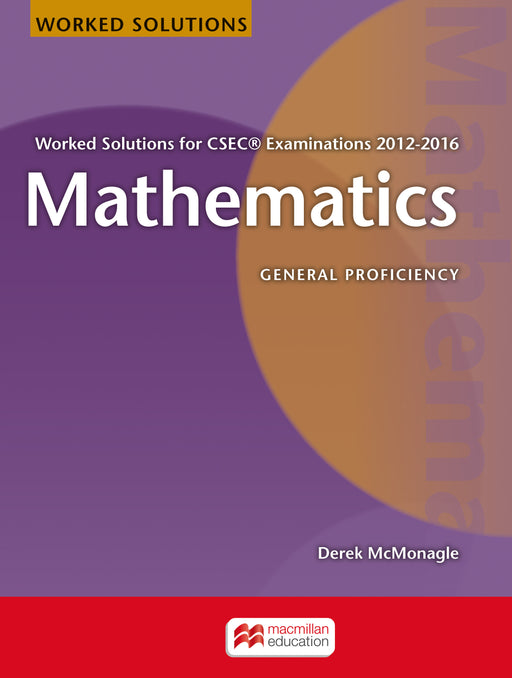Mathematics Worked Solutions for CSEC® Examinations 2012-2016