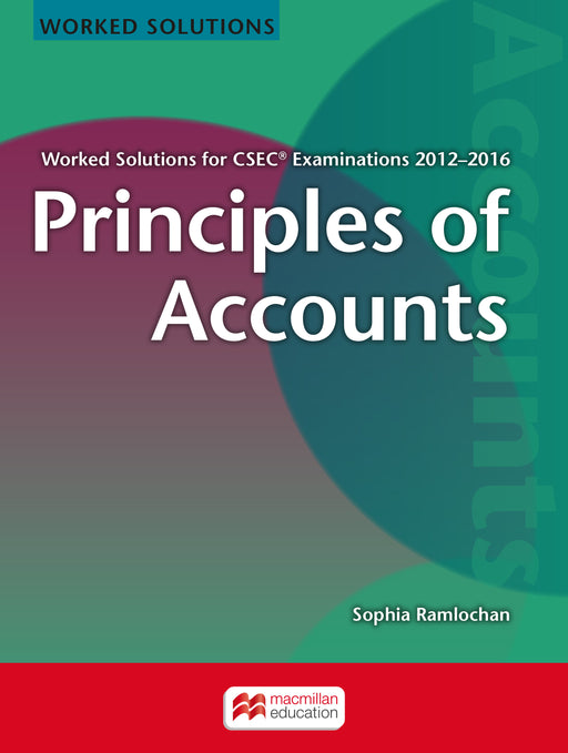 Principles of Accounts Worked Solutions for CSEC® Examinations 2012-2016