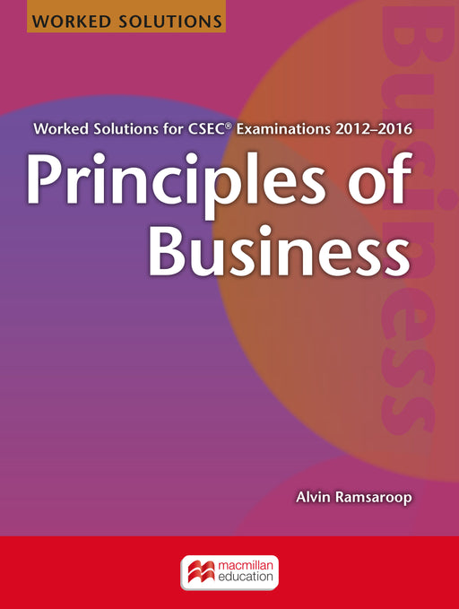 Principles of Business Worked Solutions for CSEC® Examinations 2012-2016