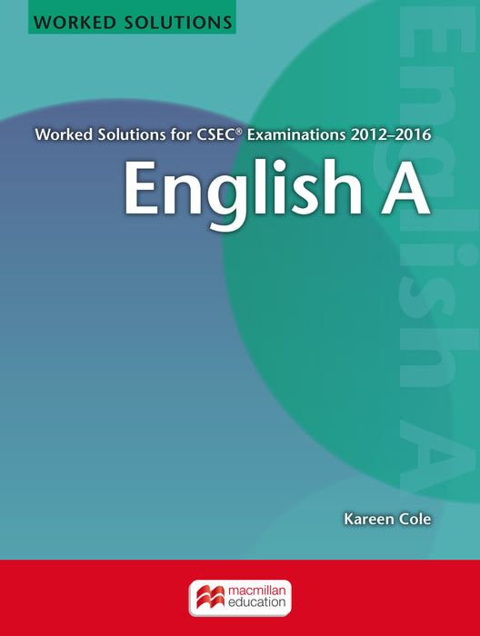 English A Worked Solutions for CSEC® Examinations 2012-2016