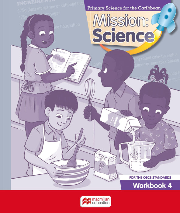 Mission: Science for the OECS Standards Workbook 4