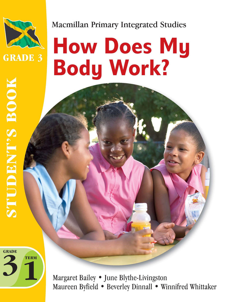 Jamaica Primary Integrated Curriculum Grade 3/Term 1 Student's Book How Does My Body Work