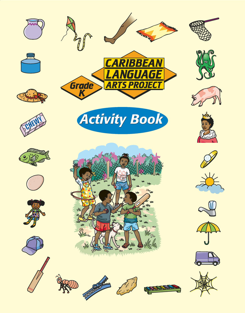 Caribbean Primary Language Arts Project: Grade K Activity Book