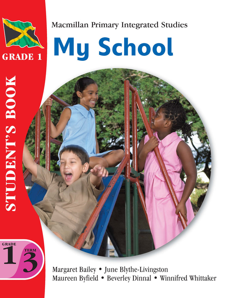 Jamaica Primary Integrated Curriculum Grade 1/Term 3 Student's Book My School