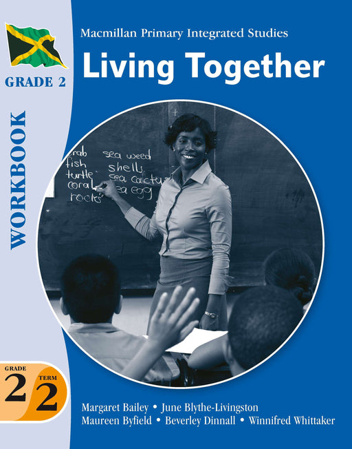 Jamaica Primary Integrated Curriculum Grade 2/Term 2 Workbook Living Together
