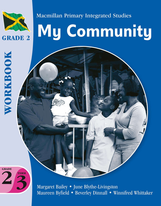 Jamaica Primary Integrated Curriculum Grade 2/Term 3 Workbook My Community