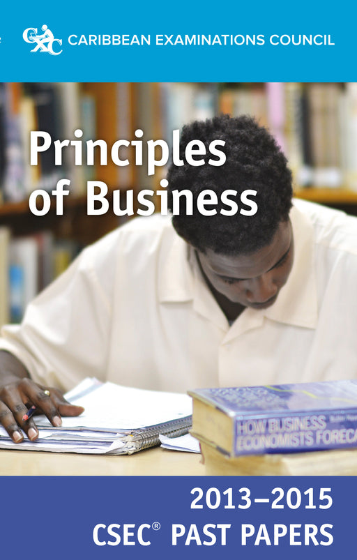 CSEC® Past Papers 2013-2015 Principles of Business