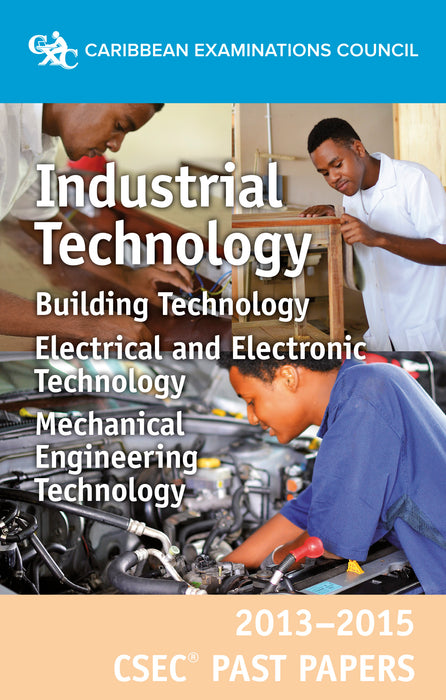 CSEC® Past Papers 2013-2015 Industrial Technology