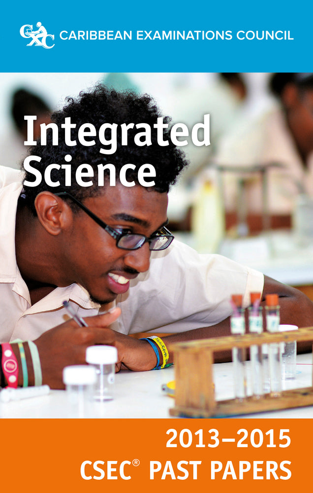 CSEC® Past Papers 2013-2015 Integrated Science