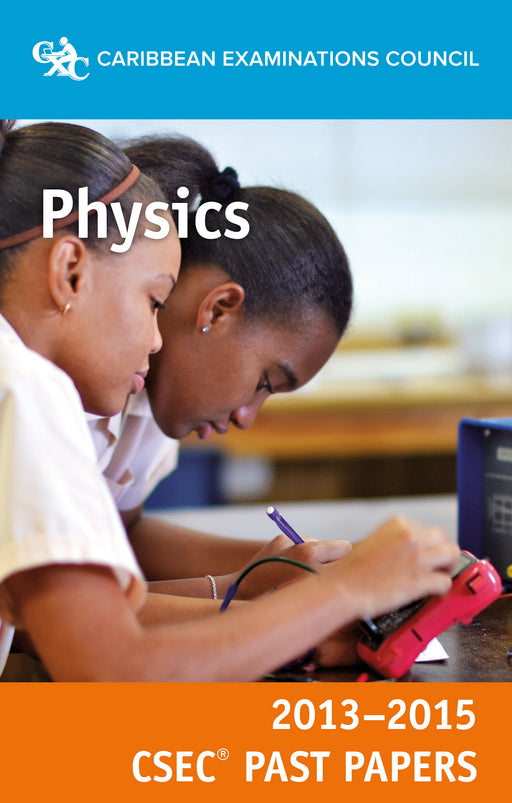 CSEC® Past Papers 2013-2015 Physics