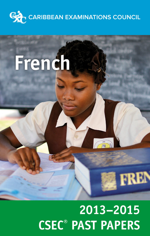 CSEC® Past Papers 2013-2015 French