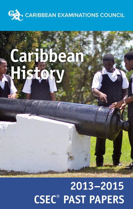 CSEC® Past Papers 2013-2015 Caribbean History