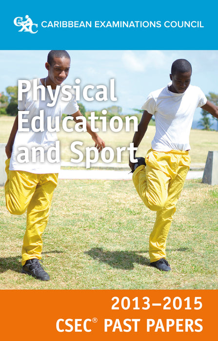 CSEC® Past Papers 2013-2015 Physical Education