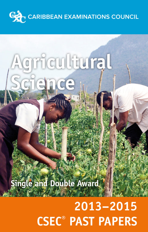 CSEC® Past Papers 2013-2015 Agricultural Science