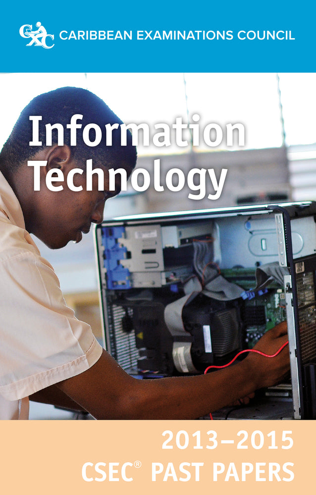 CSEC® Past Papers 2013-2015 Information Technology