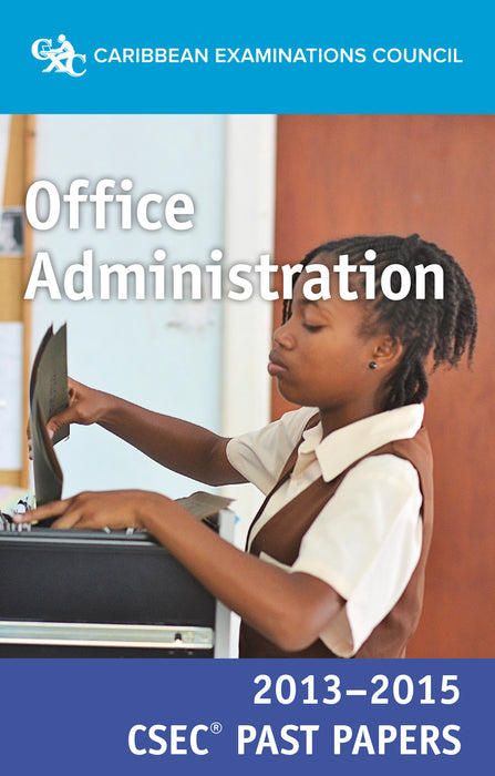 CSEC® Past Papers 2013-2015 Office Administration