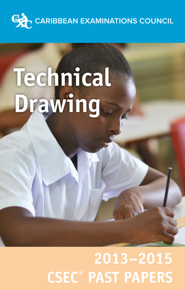 CSEC® Past Papers 2013-2015 Technical Drawing
