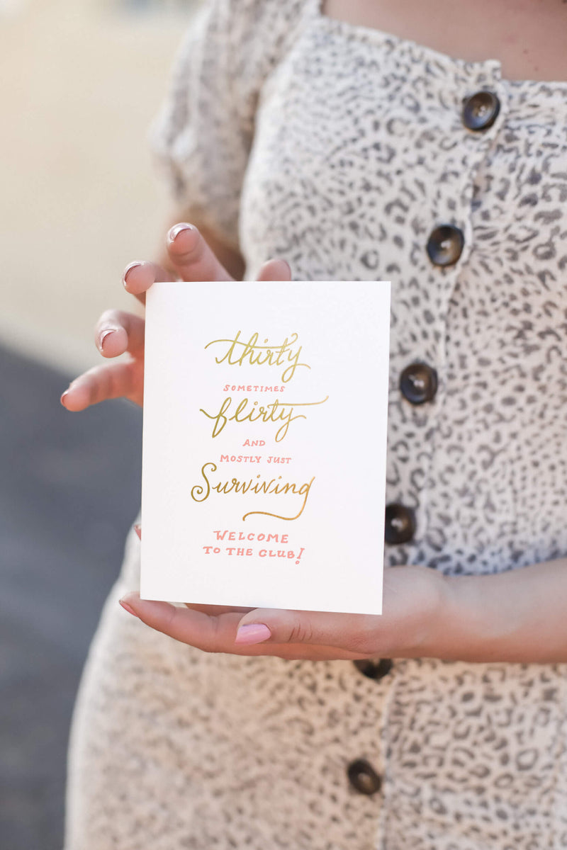 Thirty Flirty Surviving Card by Odd Daughter Paper Co.