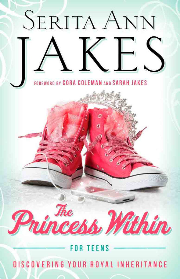 T.D. Jakes - The Princess Within for Teens - Pbk