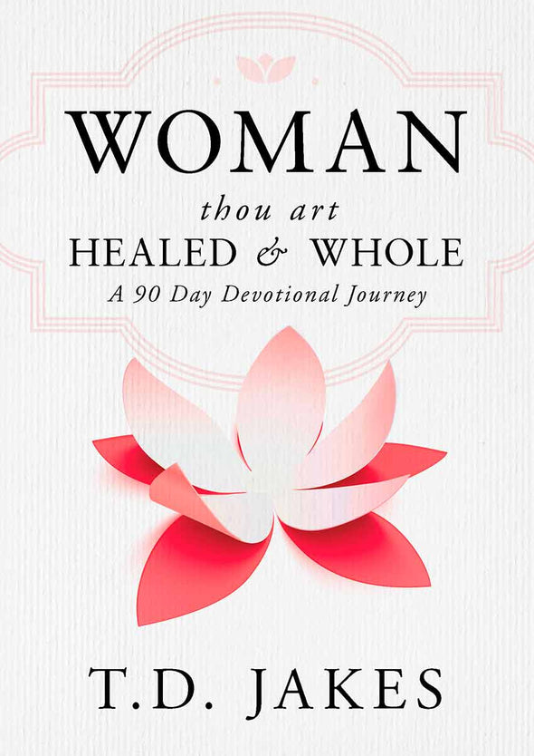 T.D. Jakes - Woman, Thou Art Healed and Whole