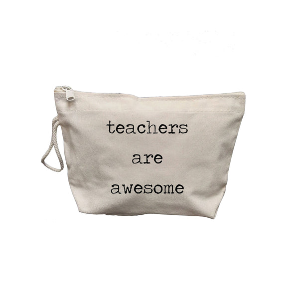 Teachers Are Awesome Pouch