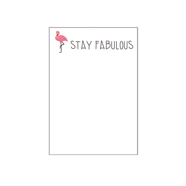Stay Fabulous Notepad