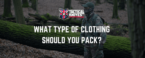 What Type of Survival Clothing Should I Pack? - Tactical Knives UK