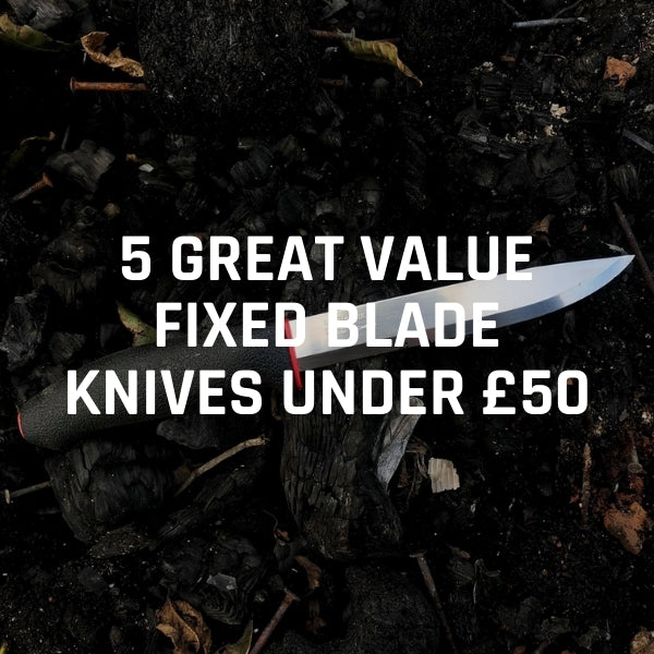 5 Great Value Fixed Blade Knives Under £50 Tactical Knives UK