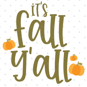 It's Fall Y'all SVG File