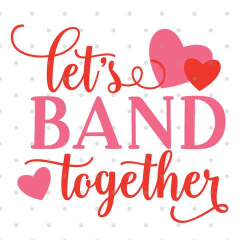 Let's Band Together SVG Cut File