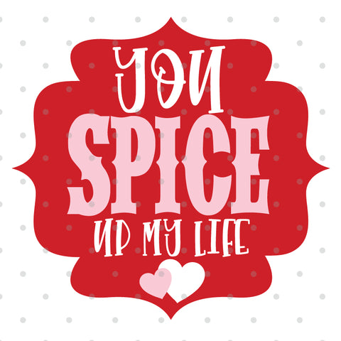 You Spice Up My Life SVG Cut File