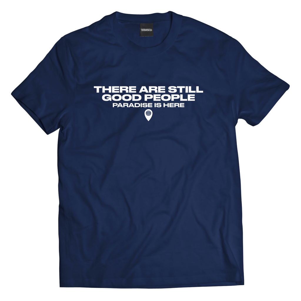 There Are Still Good People: Location Tee