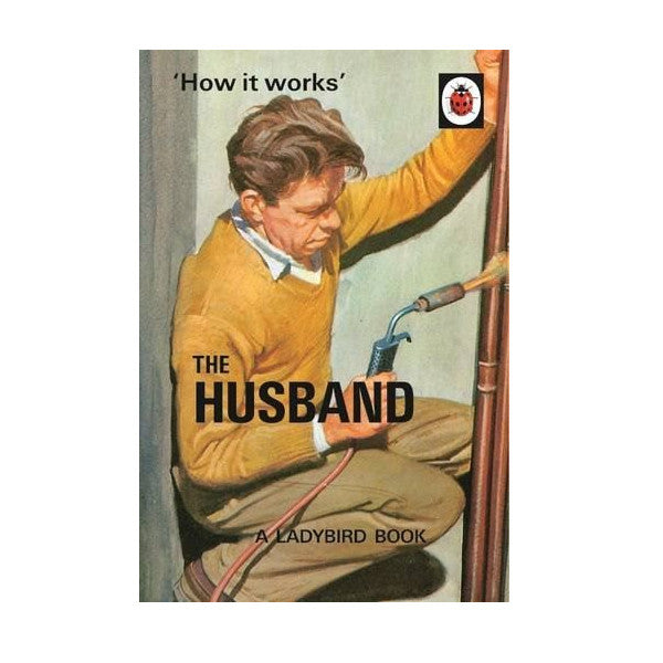 How it Works: The Husband: Jason Hazeley & Joel Morris ladybird adult book