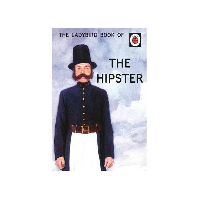 The Ladybird Book of the Hipster: Jason Hazeley & Joel Morris