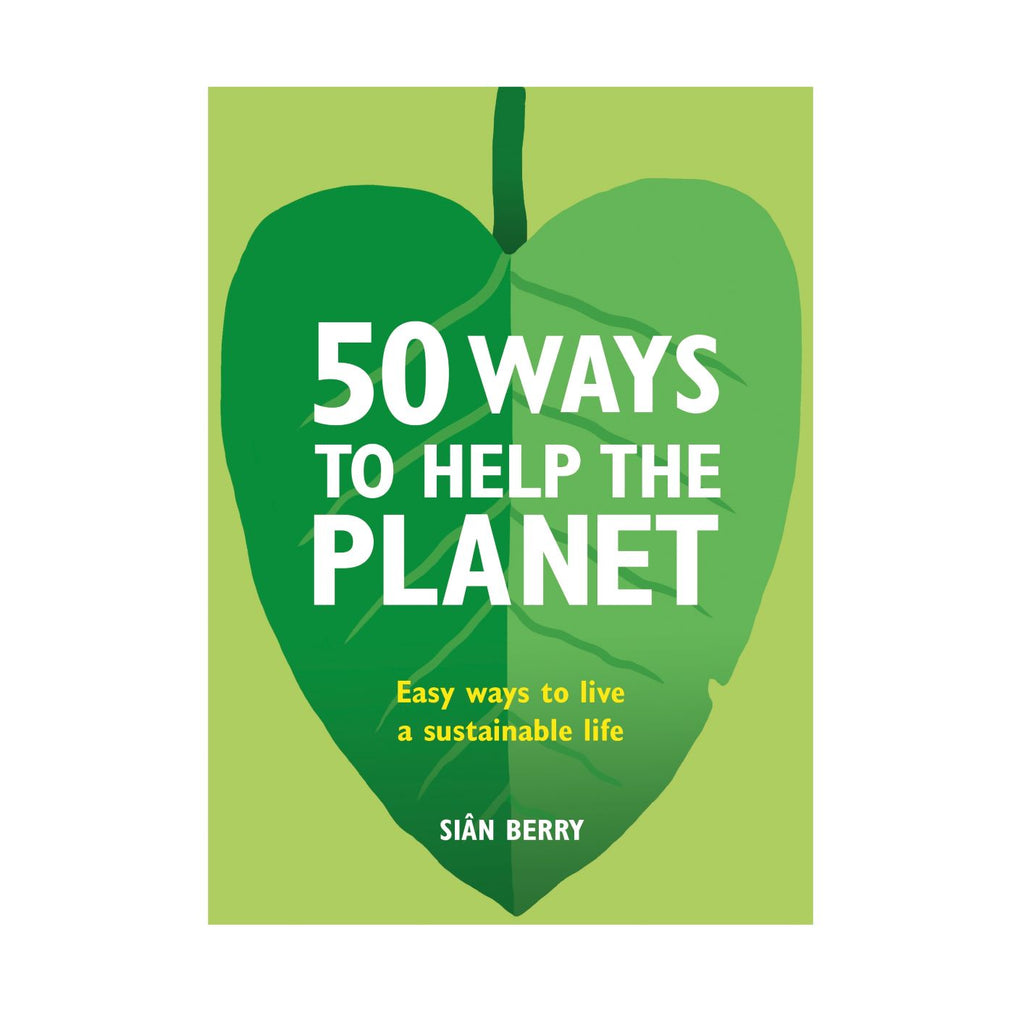 50 ways to help the planet - Sian Berry eco sustainability book