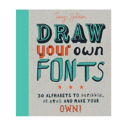 Draw Your Own Fonts - Tony Seddon craft hobby caligraphy book